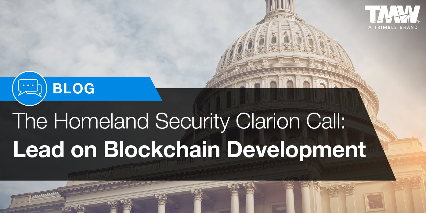 Homeland Security Call to ActionLead on Blockchain Development