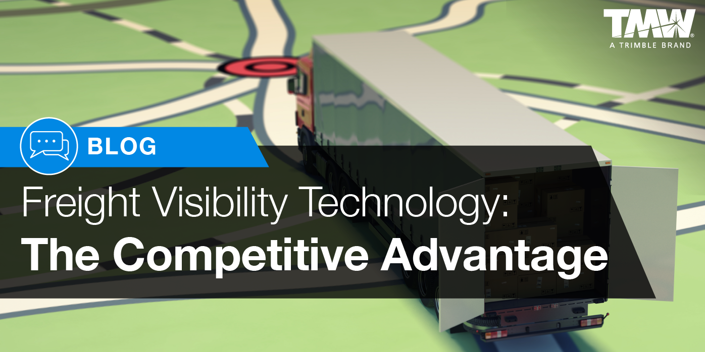 Freight Visibility Technology is The Competitive Advantage